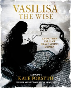 VASILISA THE WISE AND OTHER TALES OF BRAVE YOUNG WOMEN v2
